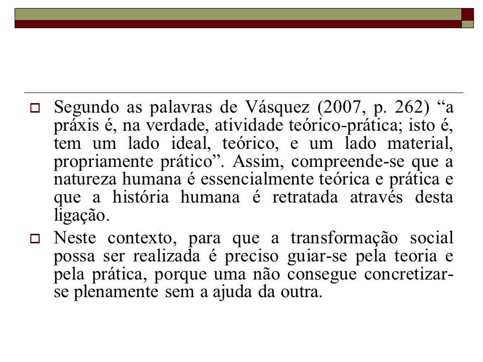 Segundo as palavras de Vásquez (2007, p