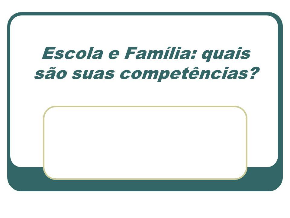 Escola e Família: quais são suas competências
