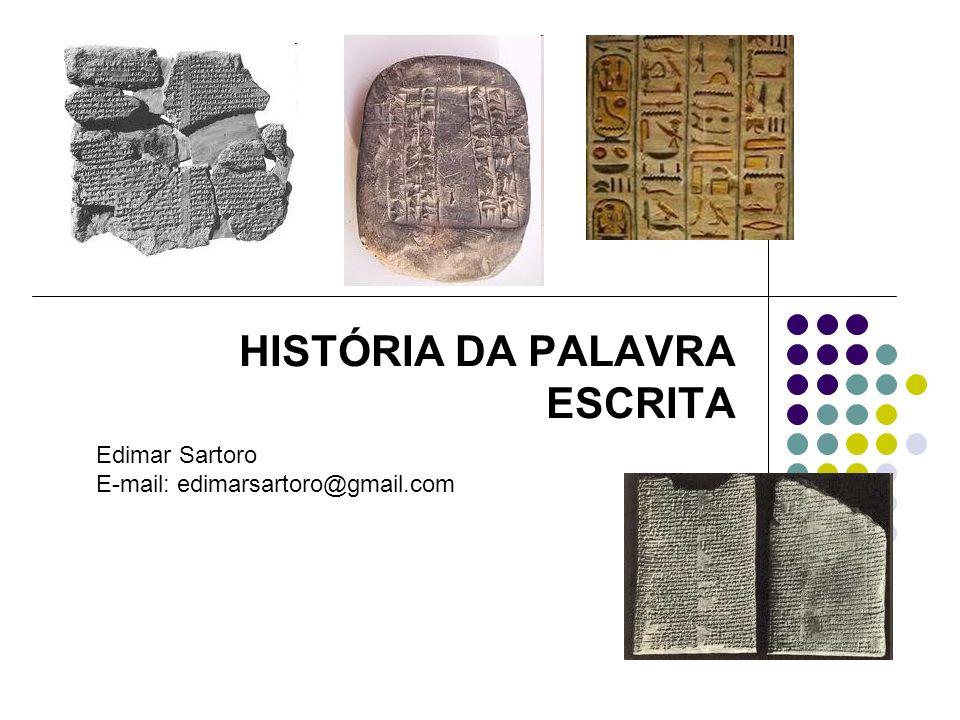 HISTÓRIA DA PALAVRA ESCRITA