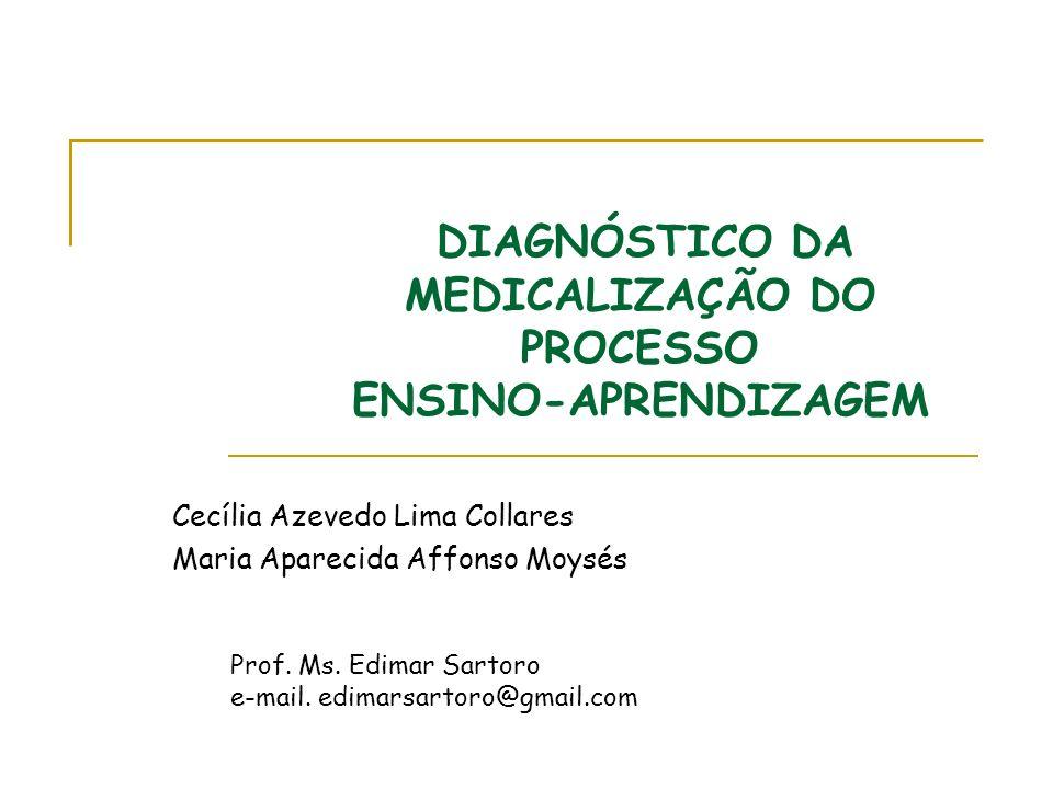DIAGNÓSTICO DA MEDICALIZAÇÃO DO PROCESSO ENSINO-APRENDIZAGEM