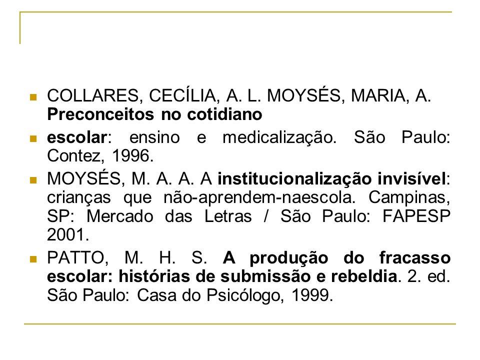 COLLARES, CECÍLIA, A. L. MOYSÉS, MARIA, A. Preconceitos no cotidiano