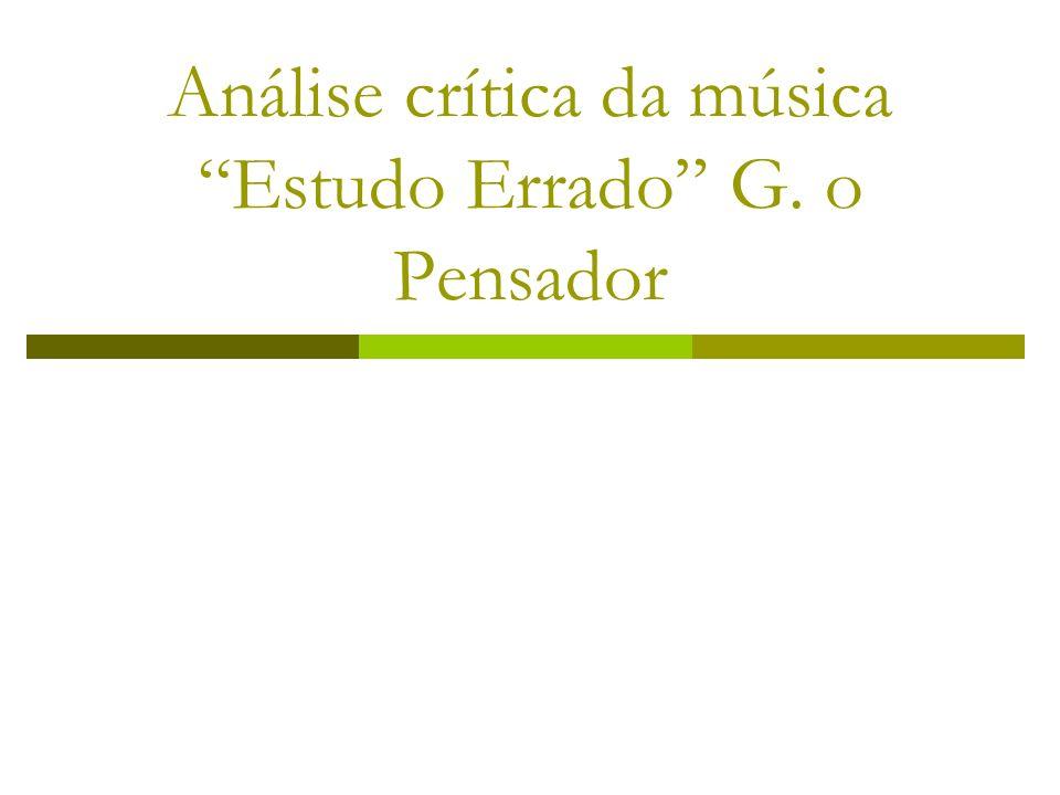 Análise crítica da música Estudo Errado G. o Pensador