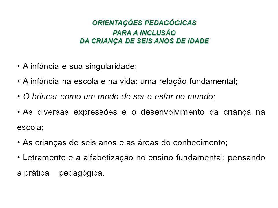 ORIENTAÇÕES PEDAGÓGICAS DA CRIANÇA DE SEIS ANOS DE IDADE