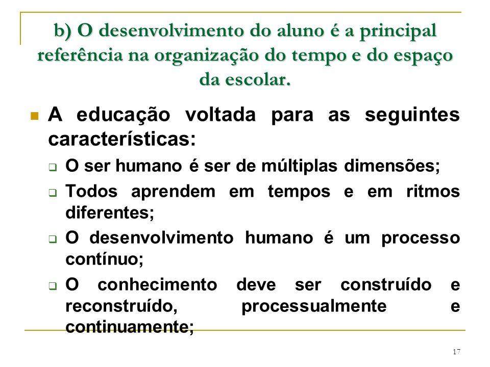 A educação voltada para as seguintes características: