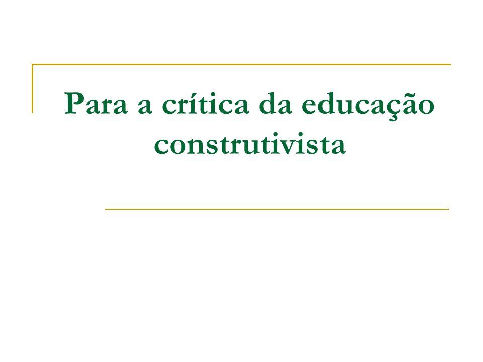 Para a crítica da educação construtivista