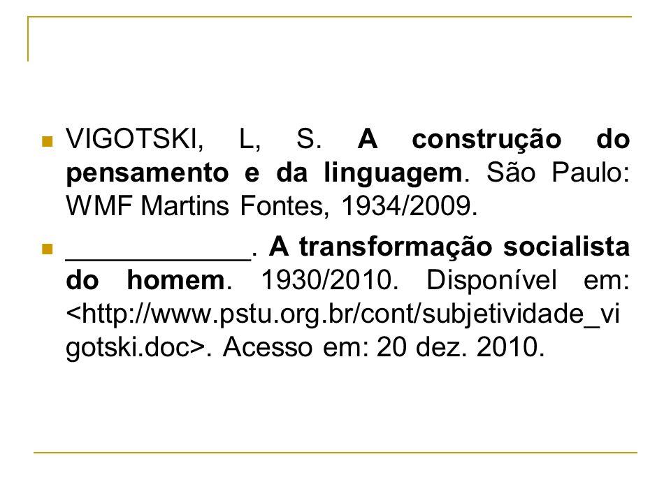 VIGOTSKI, L, S. A construção do pensamento e da linguagem