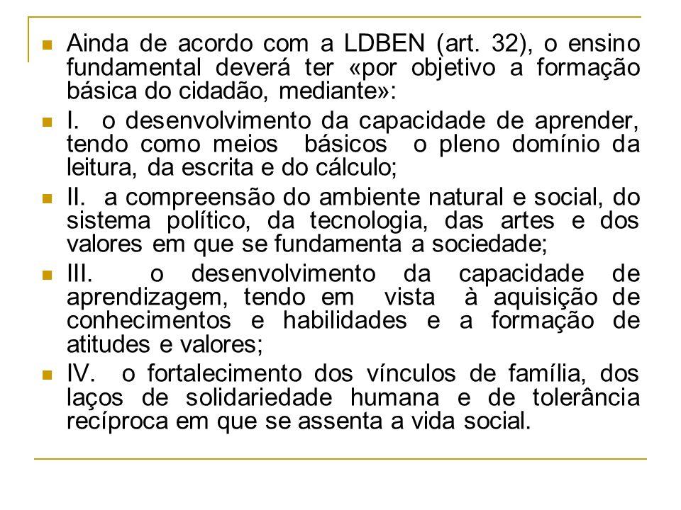 Ainda de acordo com a LDBEN (art