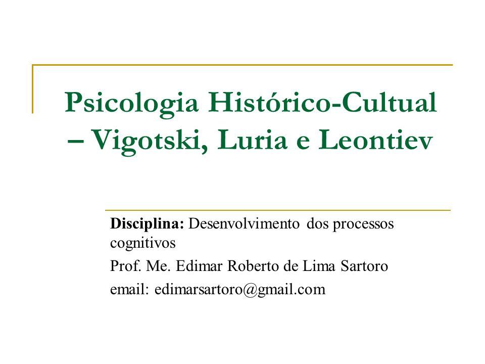 Psicologia Histórico-Cultual – Vigotski, Luria e Leontiev