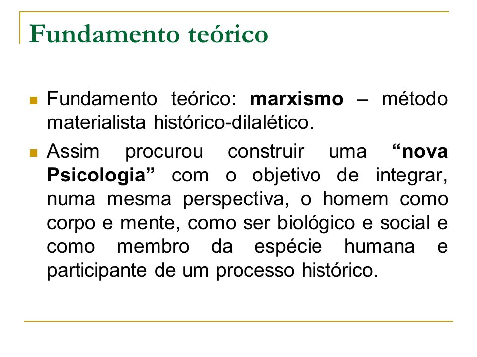 Fundamento teórico Fundamento teórico: marxismo – método materialista histórico-dilalético.