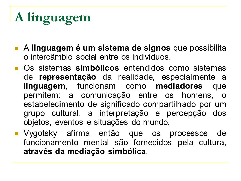 A linguagem A linguagem é um sistema de signos que possibilita o intercâmbio social entre os indivíduos.