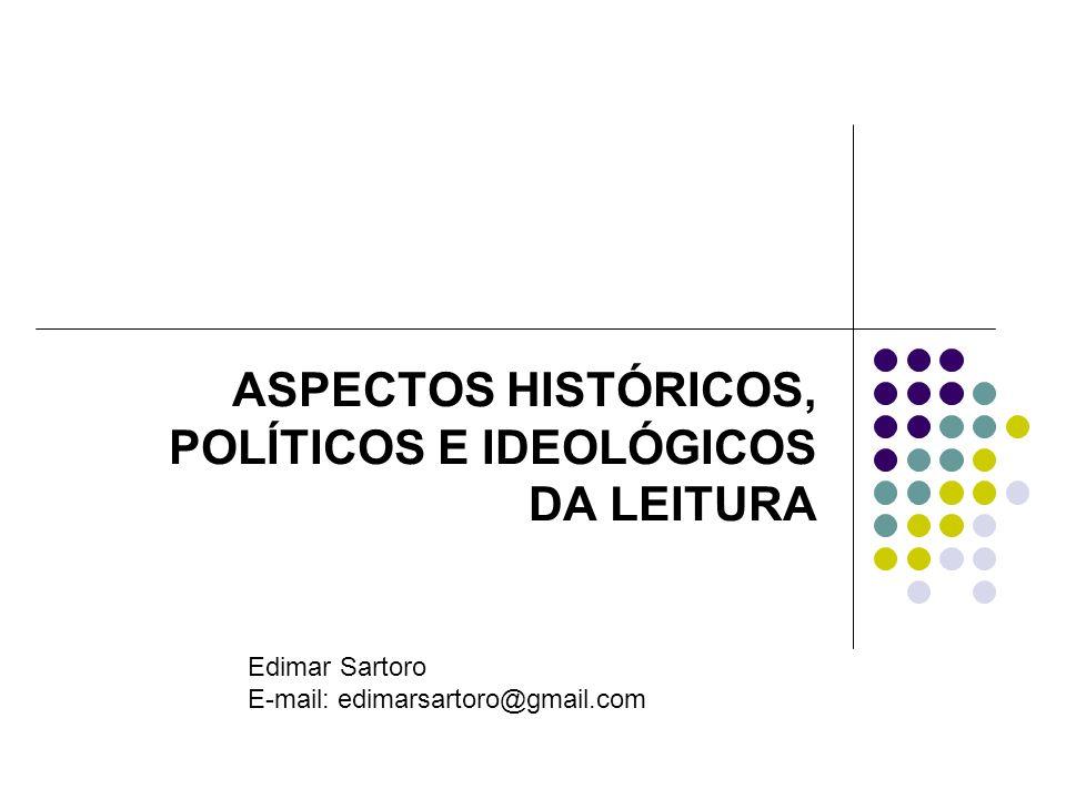 ASPECTOS HISTÓRICOS, POLÍTICOS E IDEOLÓGICOS DA LEITURA