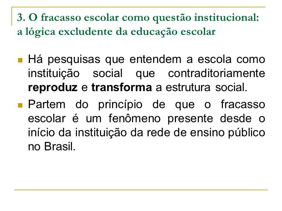 3. O fracasso escolar como questão institucional: a lógica excludente da educação escolar