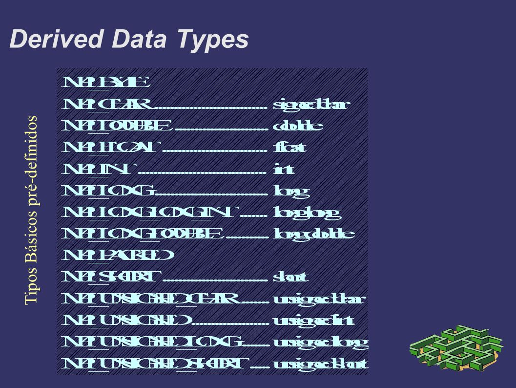 Derived Data Types Tipos Básicos pré-definidos