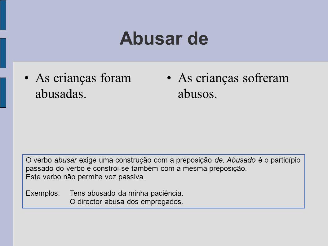 Abusar de As crianças foram abusadas. As crianças sofreram abusos.