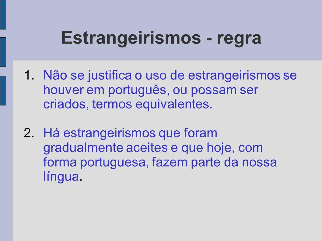 Estrangeirismos - regra