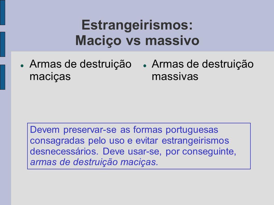 Estrangeirismos: Maciço vs massivo