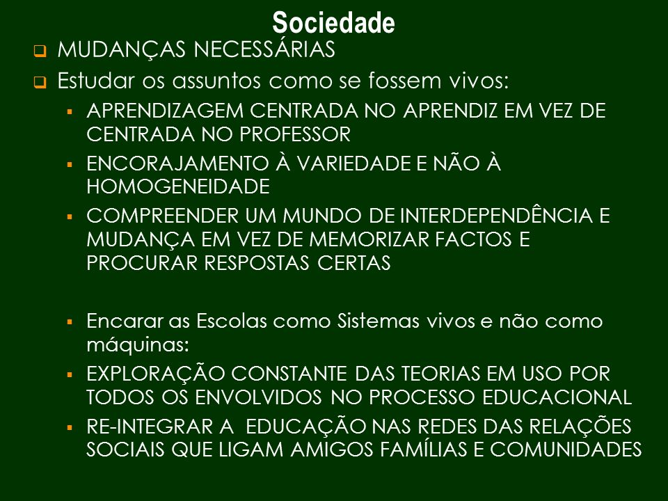 Sociedade MUDANÇAS NECESSÁRIAS