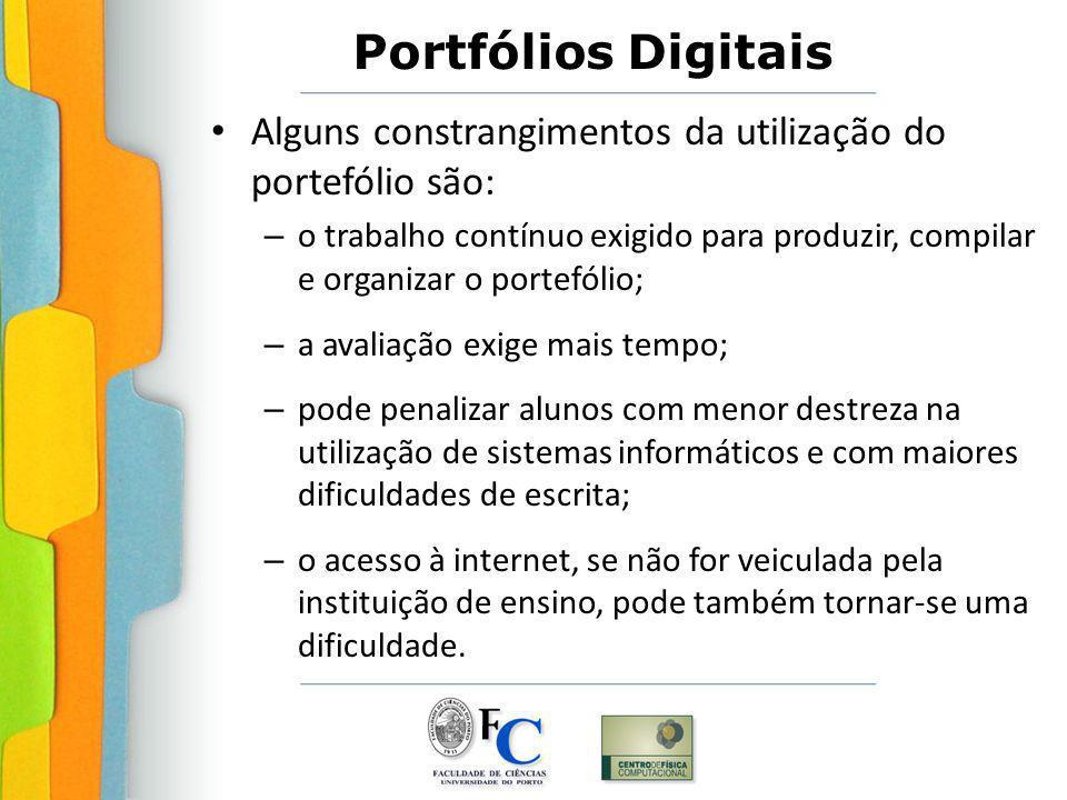 Alguns constrangimentos da utilização do portefólio são: