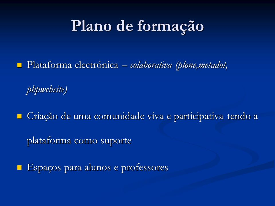 Plano de formação Plataforma electrónica – colaborativa (plone,metadot, phpwebsite)