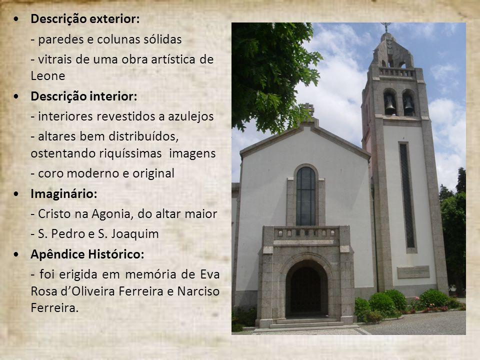 Descrição exterior: - paredes e colunas sólidas. - vitrais de uma obra artística de Leone. Descrição interior: