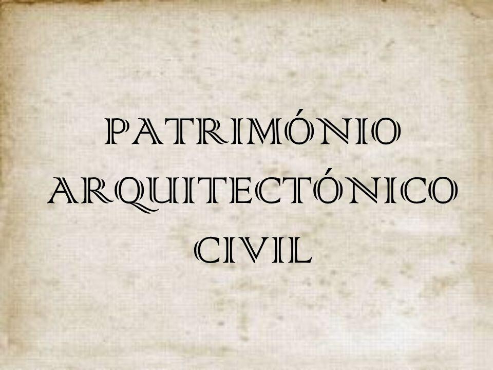 PATRIMÓNIO ARQUITECTÓNICO CIVIL