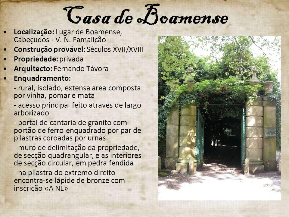 Casa de Boamense Localização: Lugar de Boamense, Cabeçudos - V. N. Famalicão. Construção provável: Séculos XVII/XVIII.