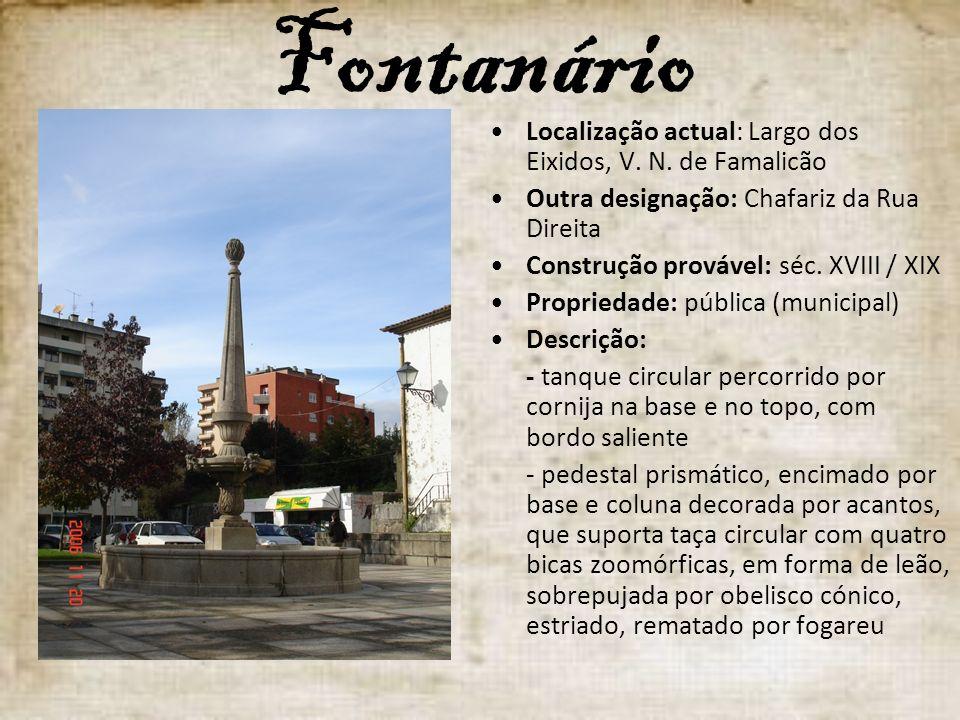 Fontanário Localização actual: Largo dos Eixidos, V. N. de Famalicão