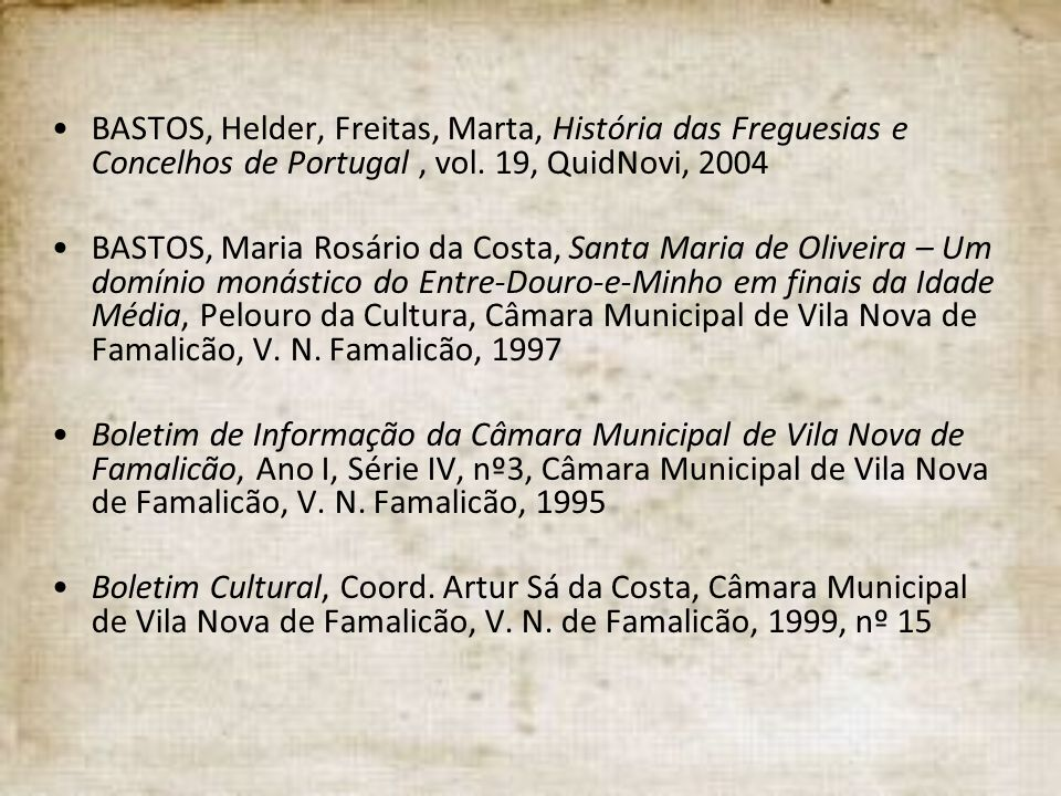 BASTOS, Helder, Freitas, Marta, História das Freguesias e Concelhos de Portugal , vol. 19, QuidNovi, 2004