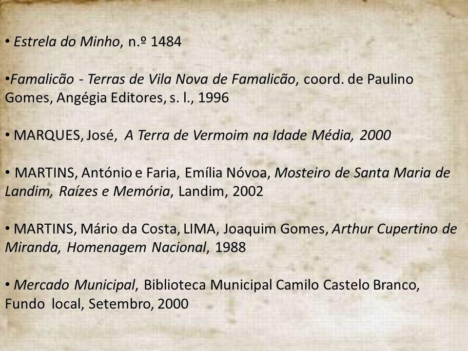 Estrela do Minho, n.º 1484 Famalicão - Terras de Vila Nova de Famalicão, coord. de Paulino Gomes, Angégia Editores, s. l., 1996.