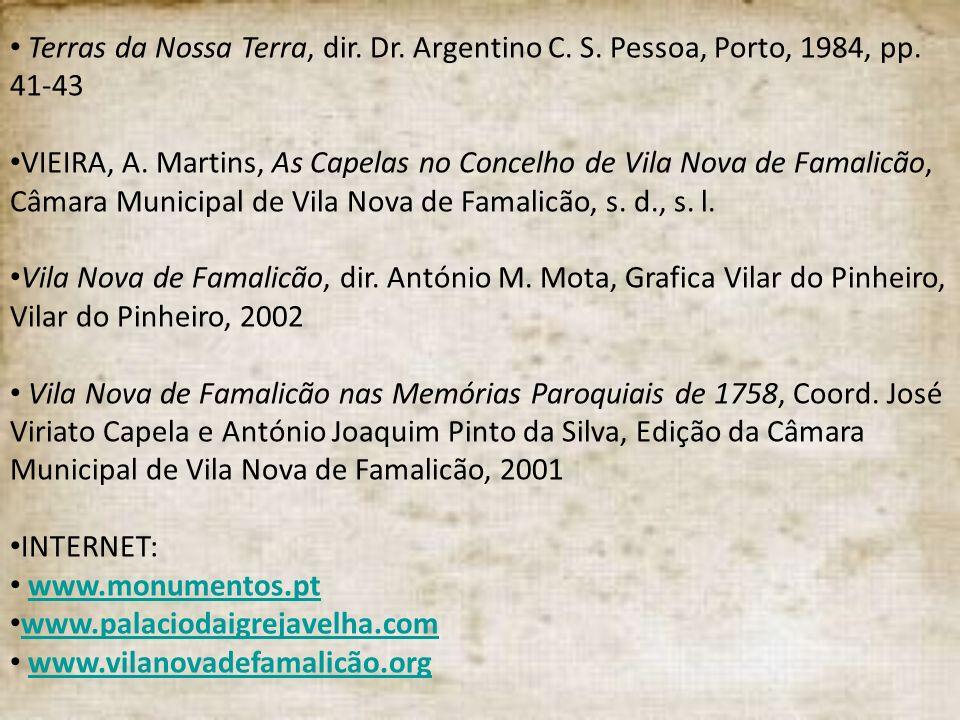 Terras da Nossa Terra, dir. Dr. Argentino C. S. Pessoa, Porto, 1984, pp. 41-43