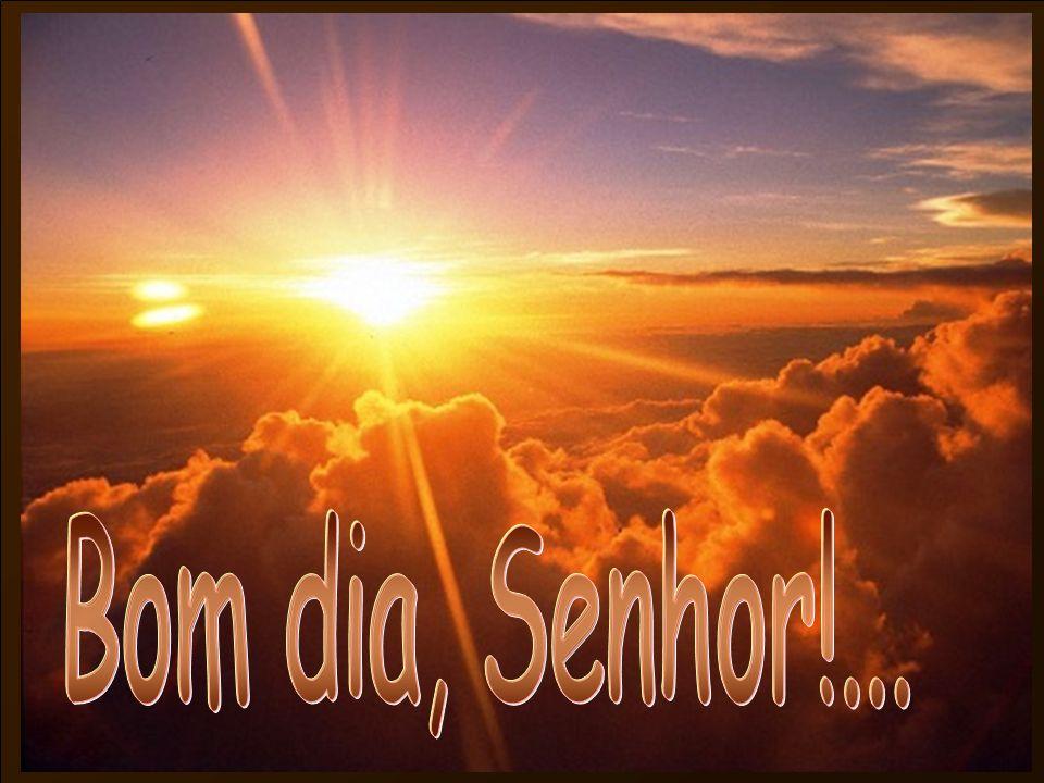 Bom Dia Princesa Do Senhor: Bom Dia, Senhor! Ppt Carregar
