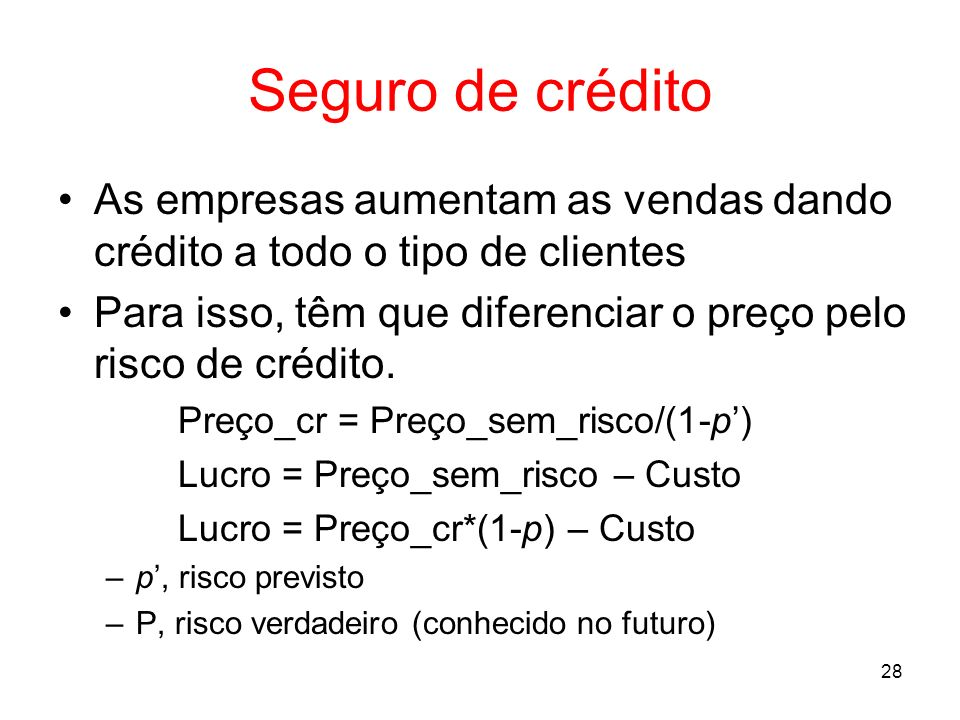 Seguro de crédito As empresas aumentam as vendas dando crédito a todo o tipo de clientes.