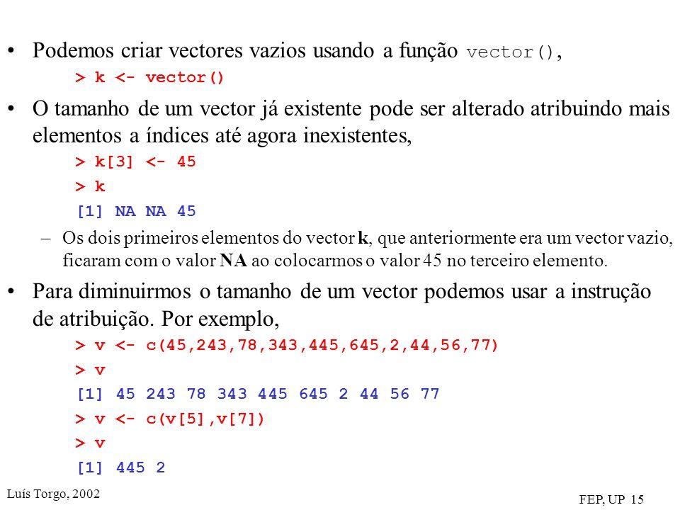 Podemos criar vectores vazios usando a função vector(),
