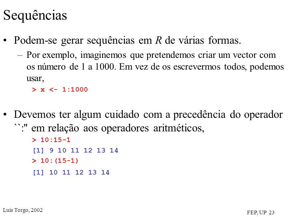 Sequências Podem-se gerar sequências em R de várias formas.