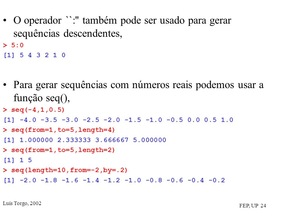 Para gerar sequências com números reais podemos usar a função seq(),