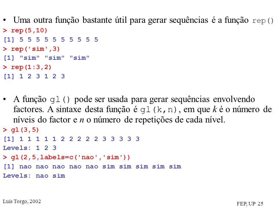Uma outra função bastante útil para gerar sequências é a função rep()