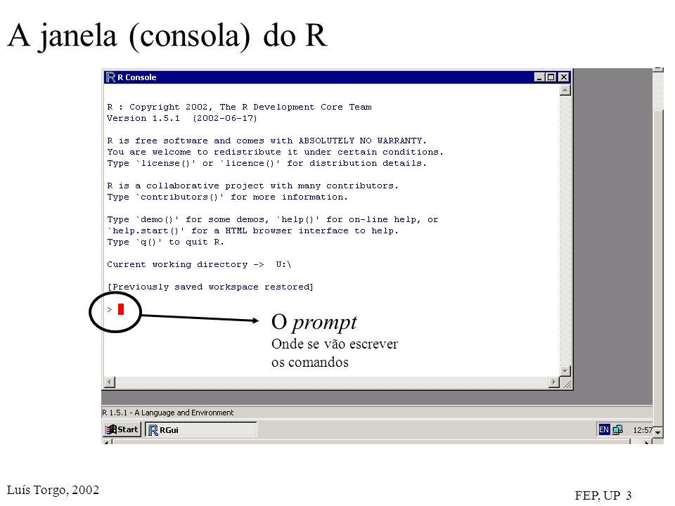 A janela (consola) do R O prompt Onde se vão escrever os comandos