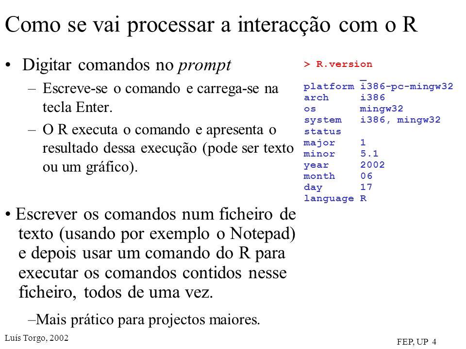 Como se vai processar a interacção com o R