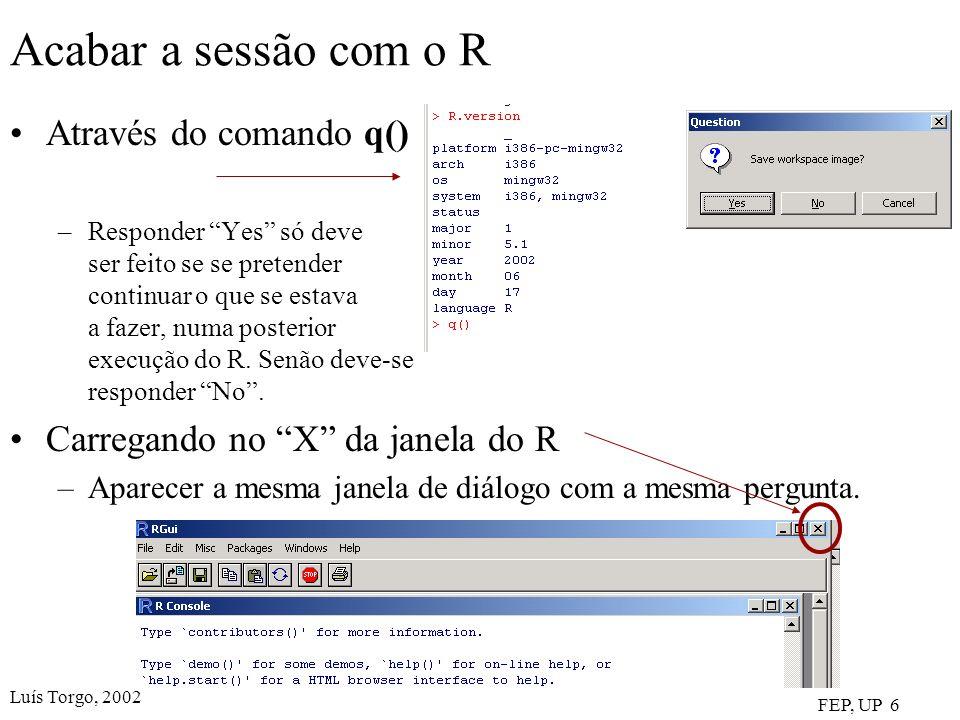 Acabar a sessão com o R Através do comando q()