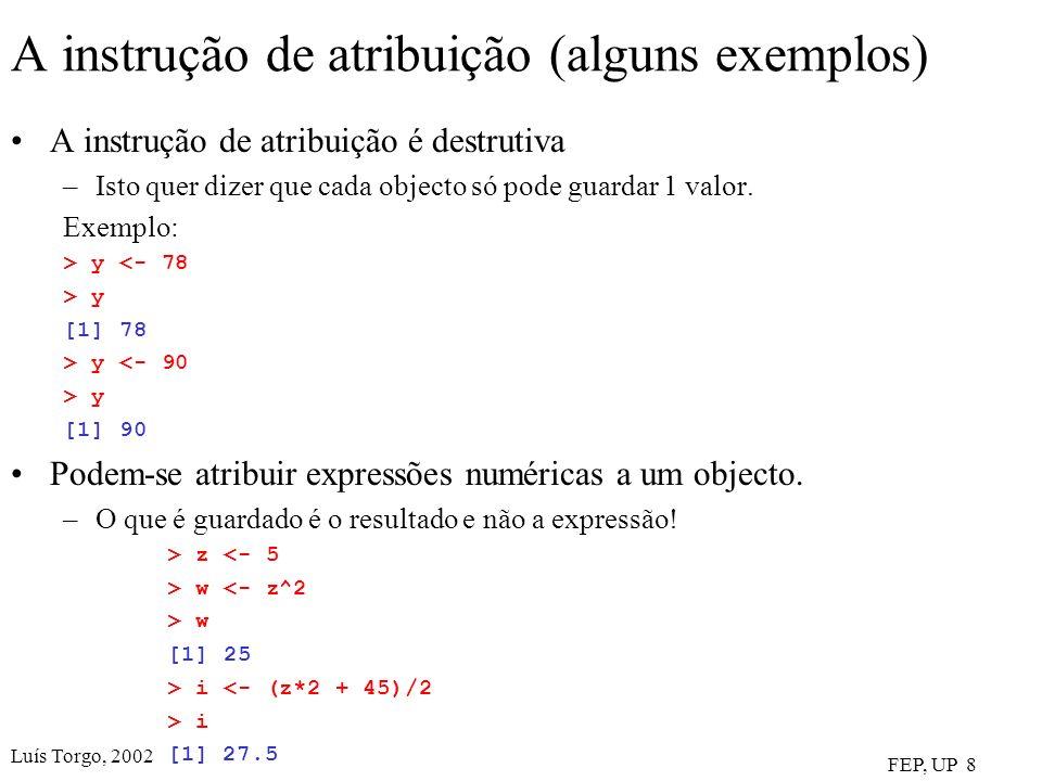 A instrução de atribuição (alguns exemplos)