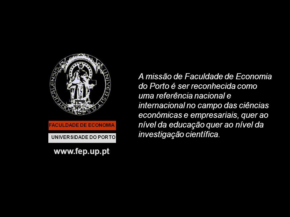 A missão de Faculdade de Economia do Porto é ser reconhecida como uma referência nacional e internacional no campo das ciências económicas e empresariais, quer ao nível da educação quer ao nível da investigação científica.