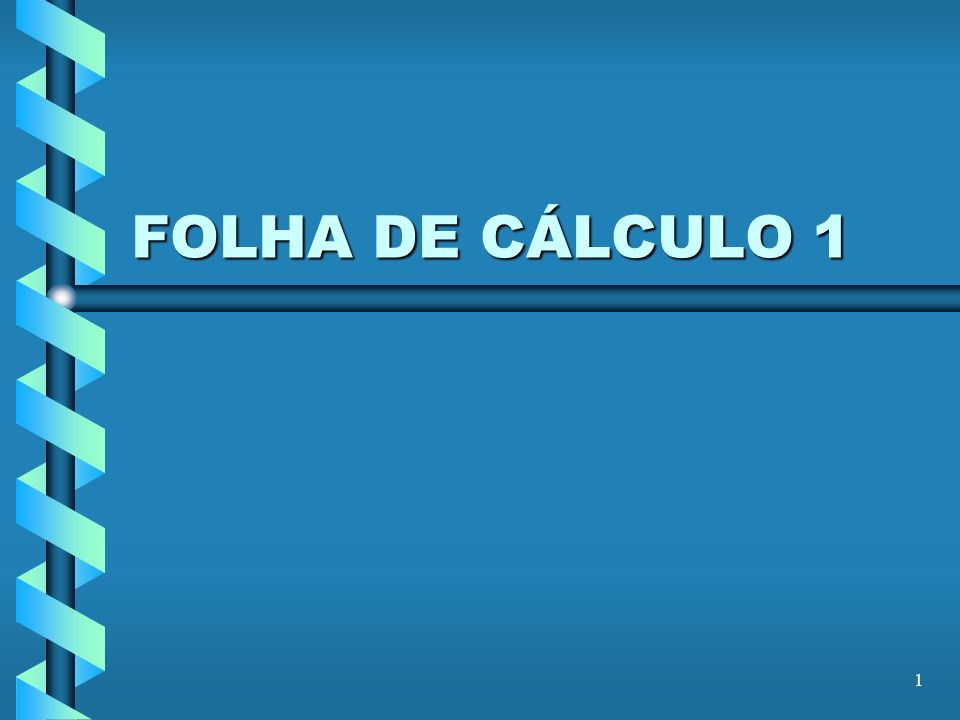FOLHA DE CÁLCULO 1