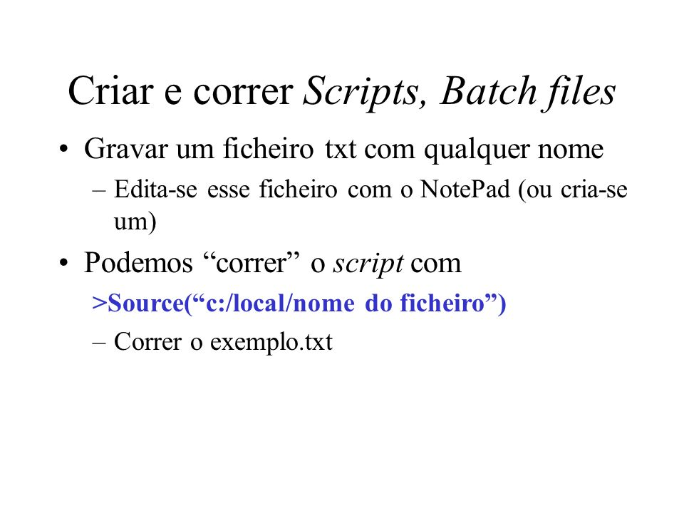 Criar e correr Scripts, Batch files