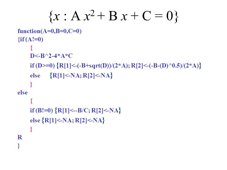 {x : A x2 + B x + C = 0} function(A=0,B=0,C=0) {if (A!=0) {