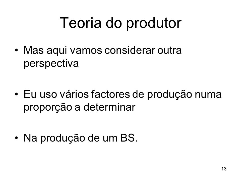 Teoria do produtor Mas aqui vamos considerar outra perspectiva