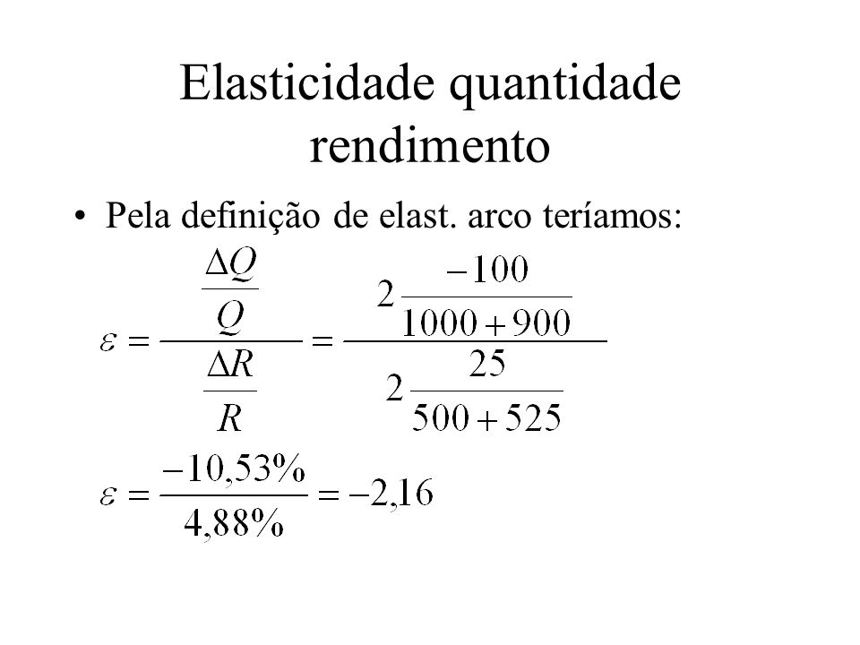 Elasticidade quantidade rendimento