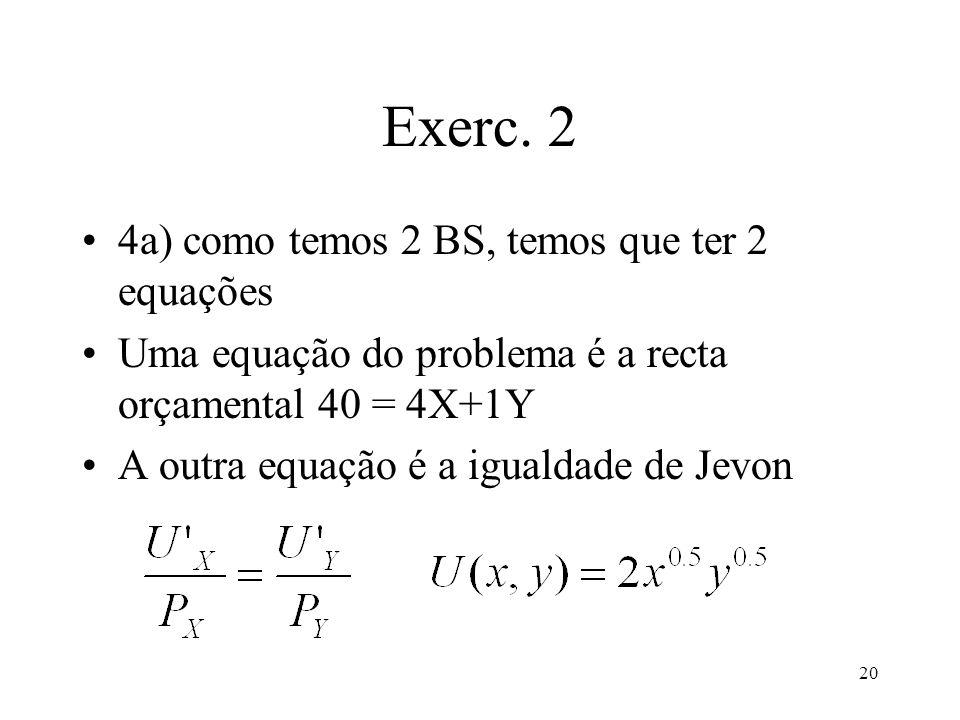 Exerc. 2 4a) como temos 2 BS, temos que ter 2 equações