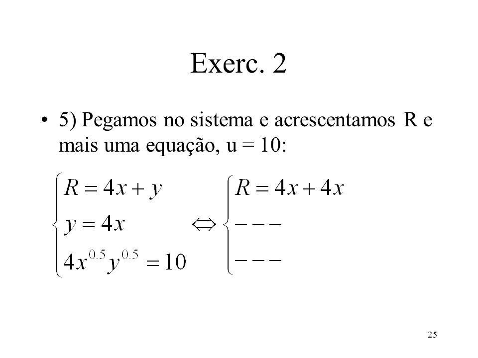 Exerc. 2 5) Pegamos no sistema e acrescentamos R e mais uma equação, u = 10: