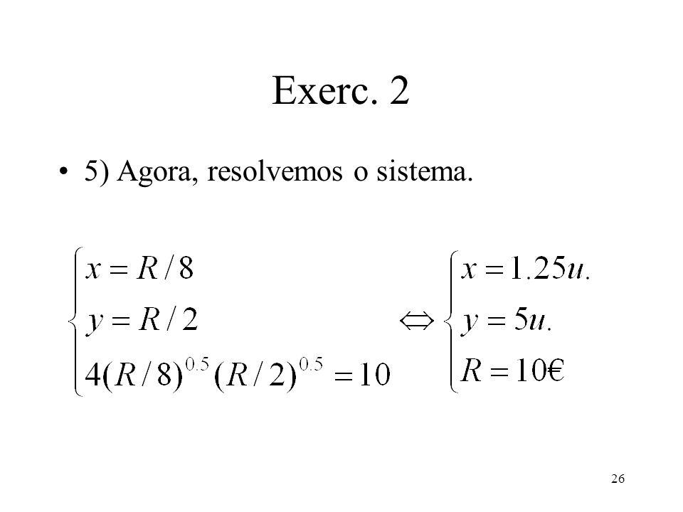 Exerc. 2 5) Agora, resolvemos o sistema.