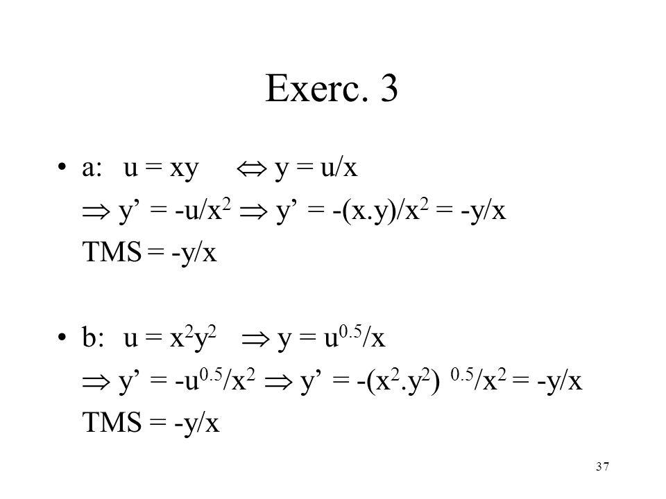 Exerc. 3 a: u = xy  y = u/x  y' = -u/x2  y' = -(x.y)/x2 = -y/x